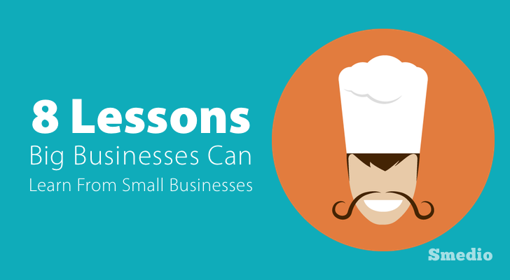 8 Social Media Lessons Big Companies Can Learn from Small Businesses